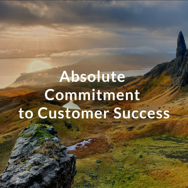 * Absolute Commitment to Customer Success